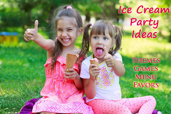 Ice Cream Party Ideas, Themes, Games & Crafts