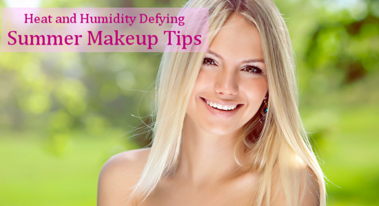 Summer Makeup Tips for Hot and Humid Weather