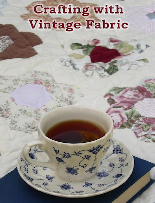 Vintage and Heirloom Fabric Crafts