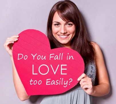 Do You Fall in Love too Easily?