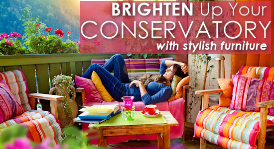 Brighten Up Your Conservatory with Stylish Furniture.