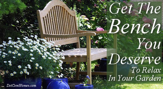 Get The Bench You Deserve To Relax In Your Garden