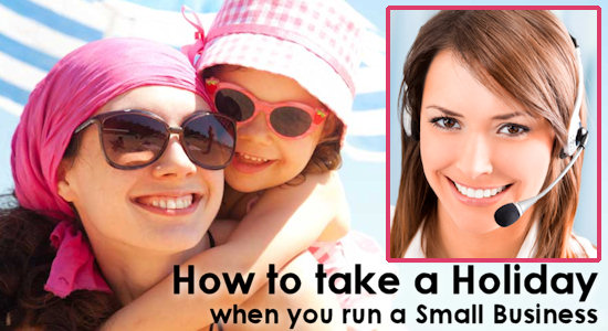 How to take a Holiday when you run a Small Business