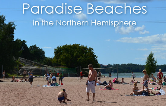 Paradise beaches in the Northern Hemisphere