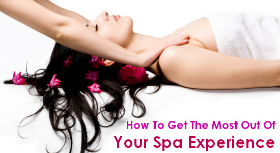 How To Get The Most Out Of Your Spa Experience
