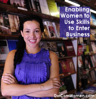 Enabling Women to Use Skills to Enter Business