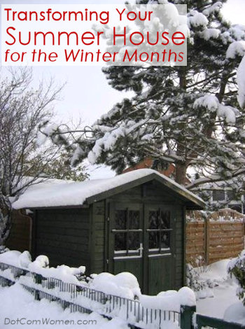 Transforming Your Summer House for the Winter Months