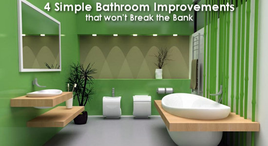 4 Simple Bathroom Improvements that won't Break the Bank