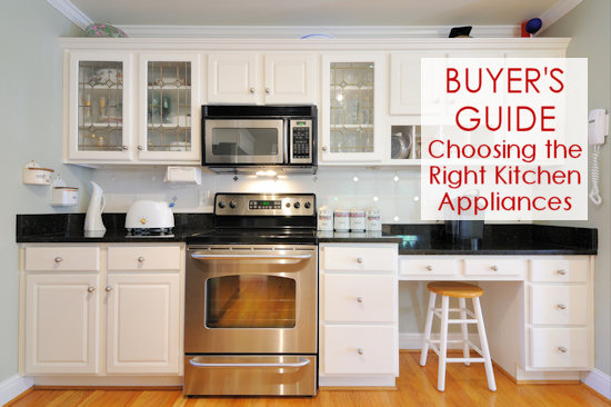 Buyer's Guide: Choosing The Right Kitchen Appliances