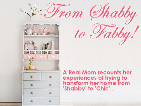 Organizing your home from 'Shabby' to 'Chic'