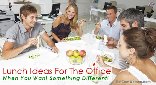 Lunch Ideas For The Office When You Want Something Different