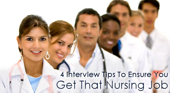 Four Interview Tips To Ensure You Get That Nursing Job