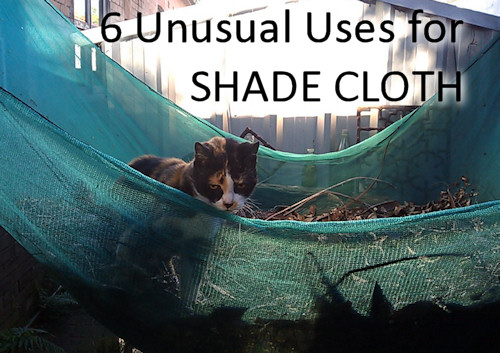 6 Unusual Uses for Shade Cloth