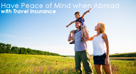 Have Peace of Mind when Abroad with Travel Insurance