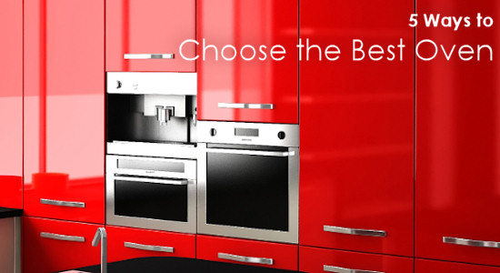 5 Ways to Choose the Best Oven