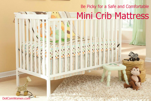 be picky for a safe and comfortable mini crib mattress