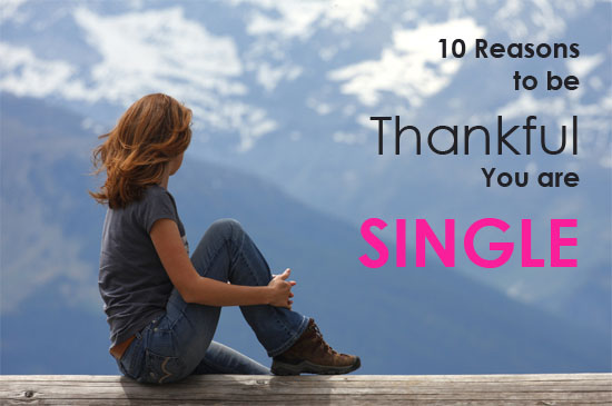 10 Reasons to be Thankful You are Single
