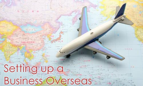 Tips for Setting up a Business Overseas