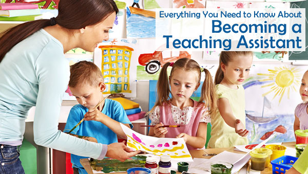 Everything You Need to Know About Becoming a Teaching Assistant