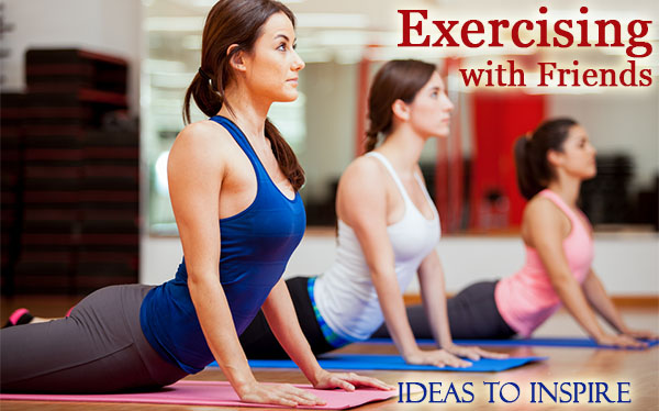 Exercising with Friends - Ideas to Inspire