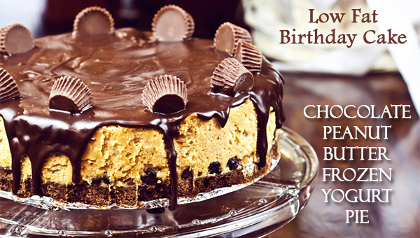 Low Fat Birthday Cake – Chocolate Peanut Butter Pie
