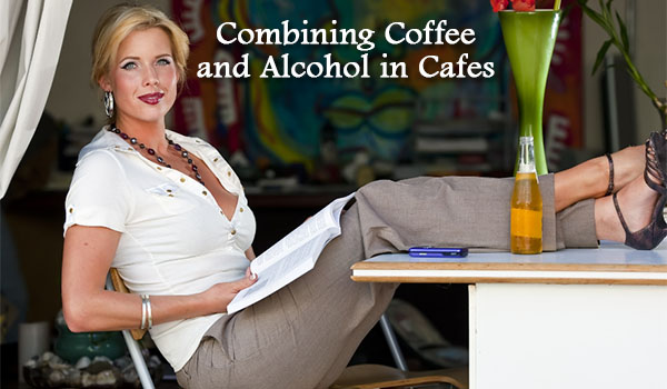 Combining Coffee and Alcohol in Cafes
