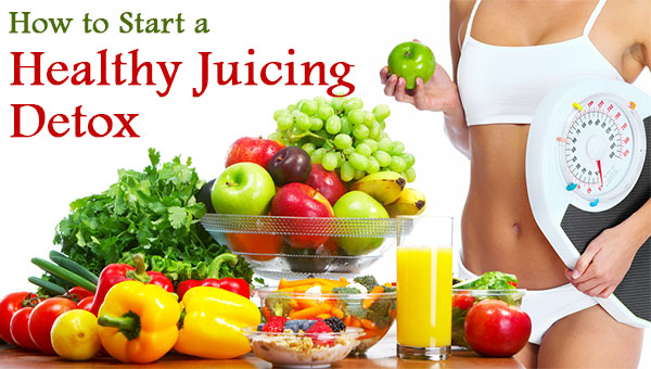 How to Start a Healthy Juicing Detox