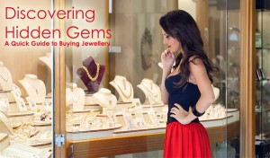 Discovering Hidden Gems: A Quick Guide to Buying Jewellery