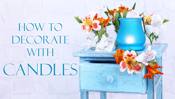 How to Decorate With Candles