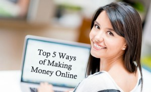 Top 5 Ways of Making Money Online
