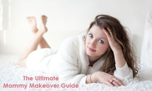The Ultimate Mommy Makeover Guide