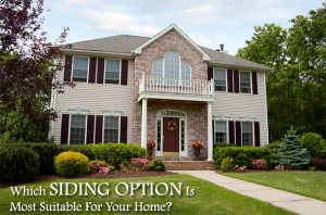 Which Siding Option Is Most Suitable For Your Home?