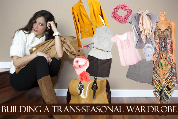 Building a Trans-Seasonal Wardrobe