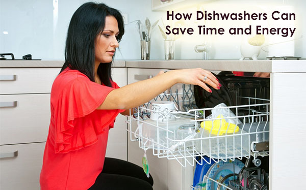 How Dishwashers Can Save Time and Energy