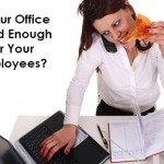 Is Your Office Good Enough for Your Employees?