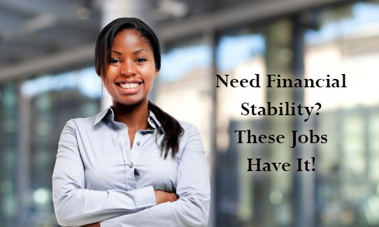 Need Financial Stability? These Jobs Have It!