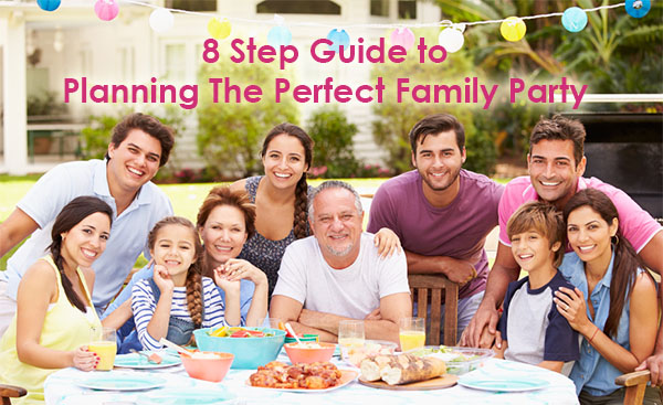 Plan The Perfect Family Party: 8 Step Guide