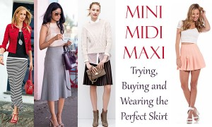Mini, Midi, Maxi - Trying, Buying and Wearing the Perfect Skirt
