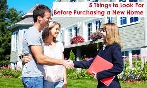 5 Things to Look For Before Purchasing a New Home