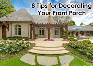 8 Tips for Decorating Your Front Porch