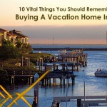 10 Vital Things You Should Remember When Buying A Vacation Home In Florida