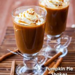 Pumpkin Pie Shakes - 5 Must-try Pumpkin Recipes