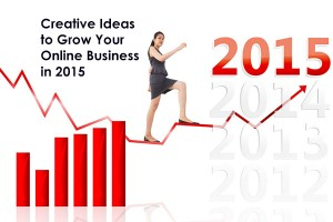 Creative Ideas to Grow Your Online Business in 2015