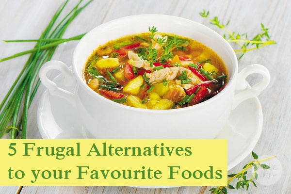 5 Frugal Alternatives to your Favourite Foods