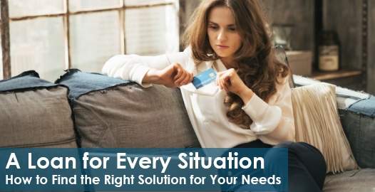 A Loan for Every Situation: How to Find the Right Solution for Your Needs