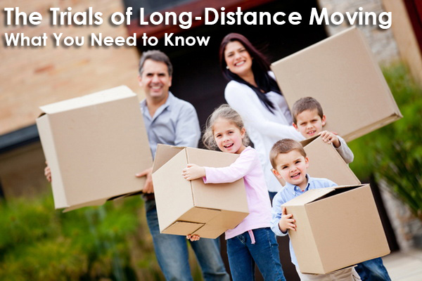 The Trials of Long-Distance Moving: What You Need to Know
