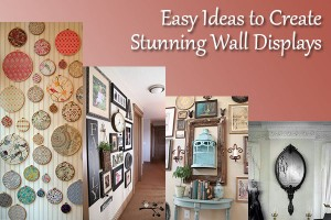 Easy Ideas to Create Stunning Wall Displays