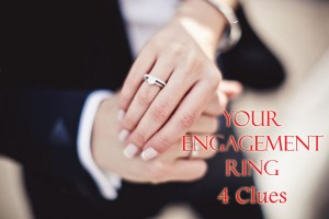 Your Engagement Ring: 4 Clues