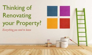 Thinking of Renovating your Property? Everything you need to know