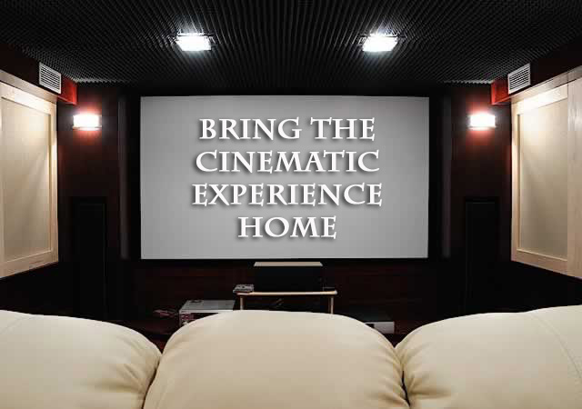 The 5 Step Guide to Bringing the Cinematic Experience Home